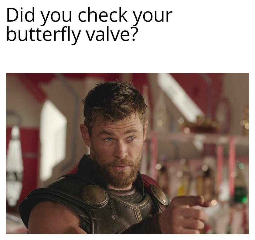 Did you check your butterfly valve.jpg